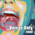 Voices Only 2005